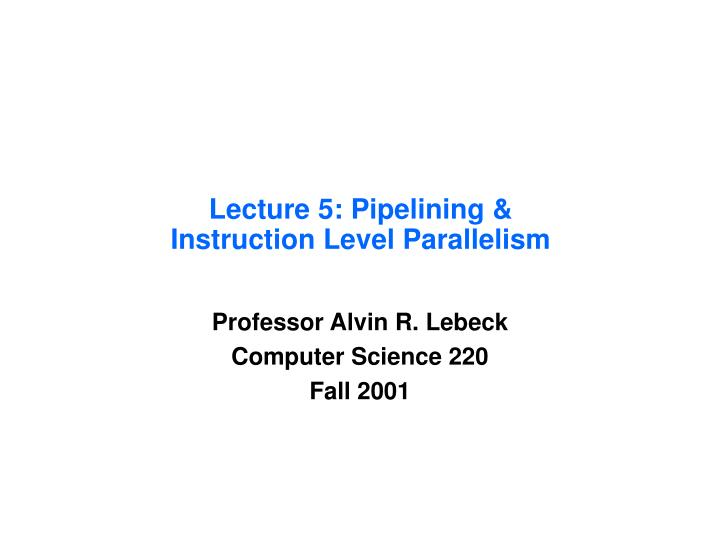 Lecture 5 pipelining instruction level parallelism