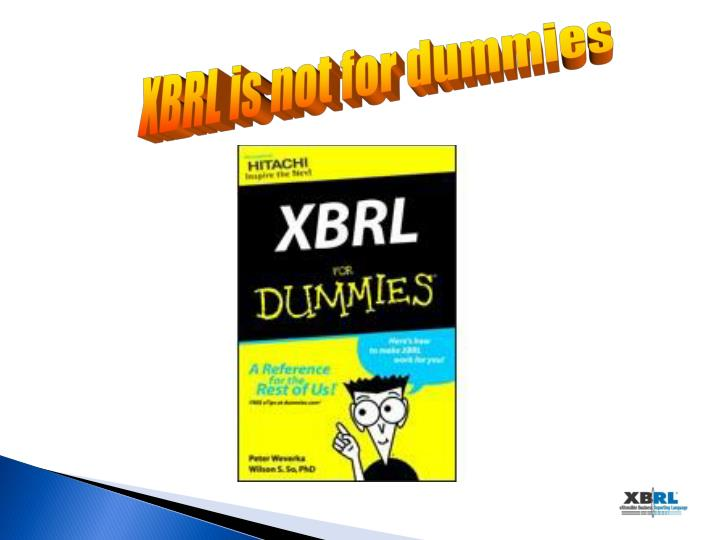 XBRL is not for dummies