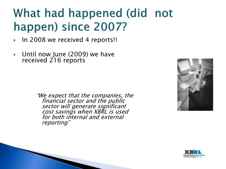 What had happened (did  not happen) since 2007?
