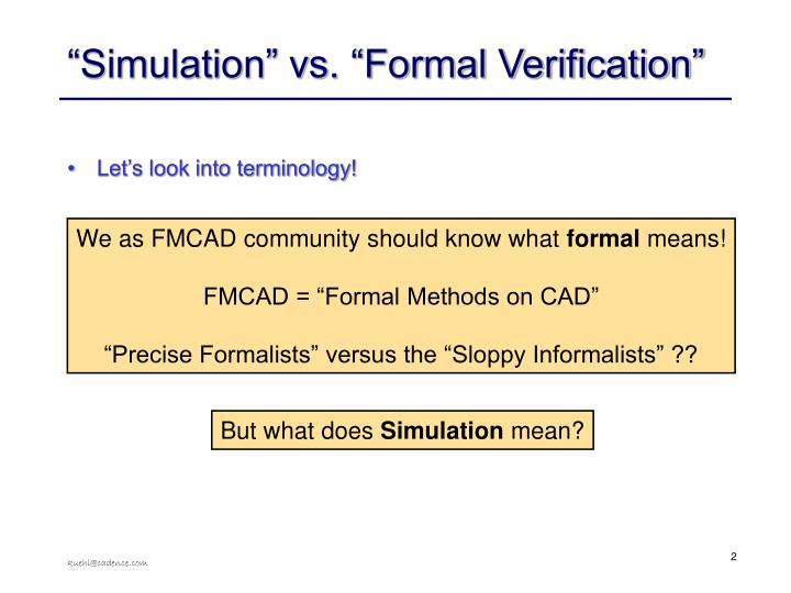 """Simulation"" vs. ""Formal Verification"""