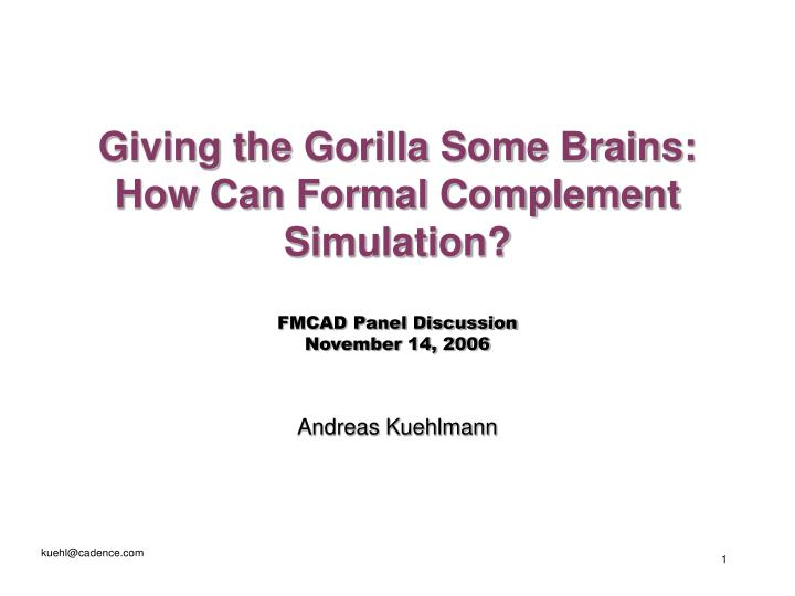 Giving the Gorilla Some Brains: