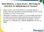 mach mold inc v clover assocs 383 f supp 2d 1015 n d ill 2005 brokers as carriers