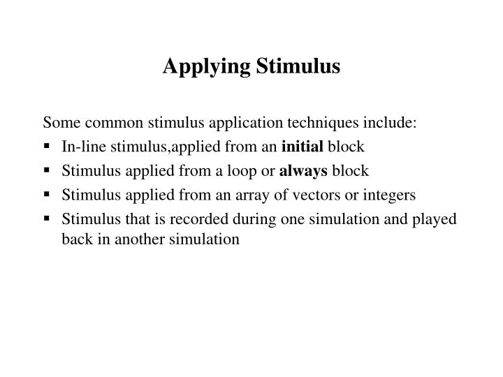 Applying Stimulus