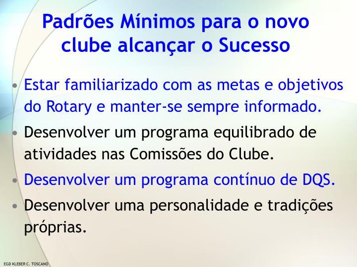 Padrões Mínimos para o novo clube alcançar o Sucesso