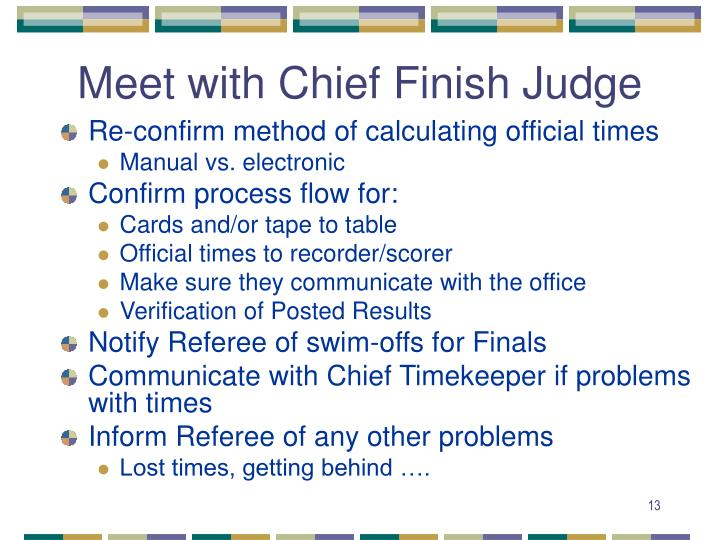 Meet with Chief Finish Judge