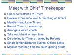 meet with chief timekeeper