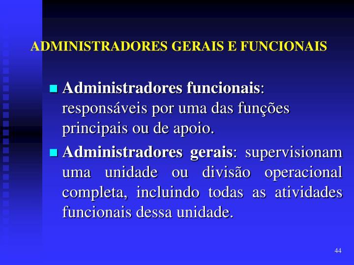 ADMINISTRADORES GERAIS E FUNCIONAIS