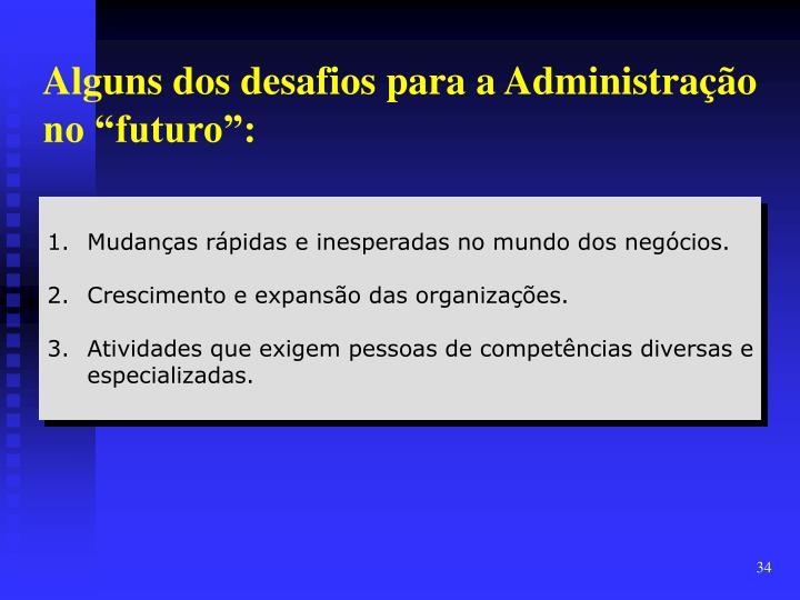 """Alguns dos desafios para a Administração no """"futuro"""":"""