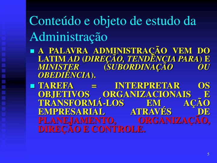 Conteúdo e objeto de estudo da Administração