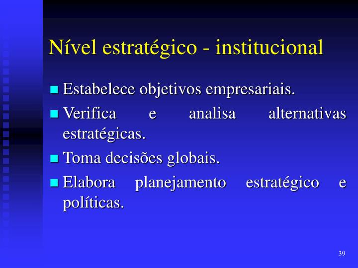 Nível estratégico - institucional