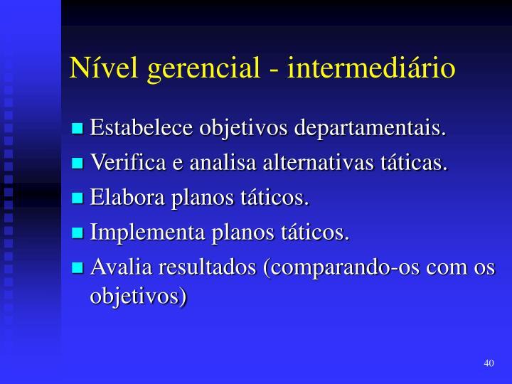 Nível gerencial - intermediário