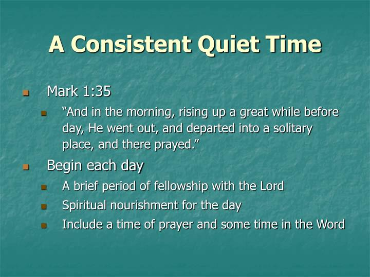 A Consistent Quiet Time