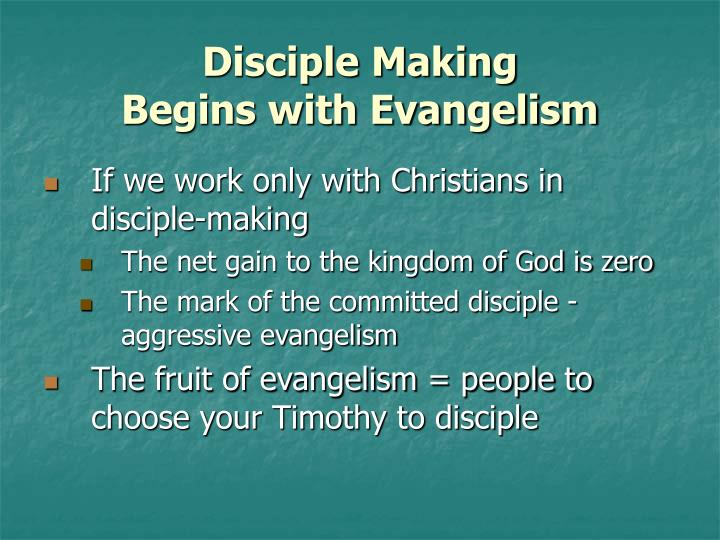 Disciple making begins with evangelism