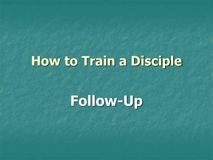 How to train a disciple