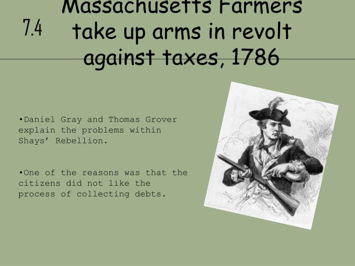 Massachusetts Farmers take up arms in revolt against taxes, 1786
