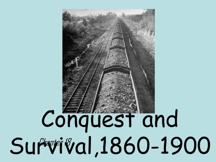 Conquest and Survival,1860-1900