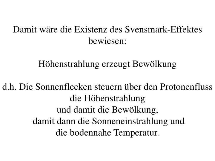 Damit wäre die Existenz des Svensmark-Effektes bewiesen: