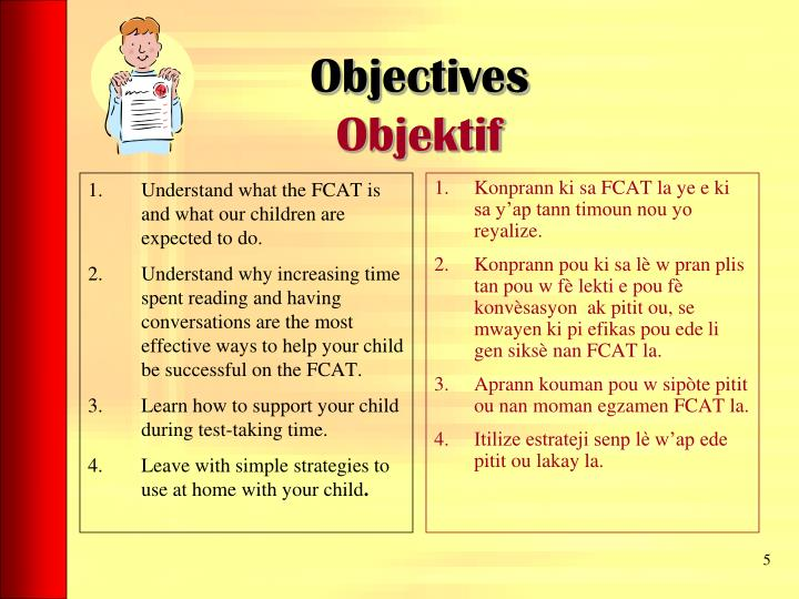 Understand what the FCAT is and what our children are expected to do.