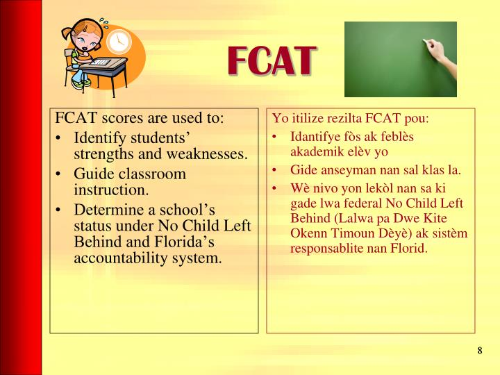 FCAT scores are used to: