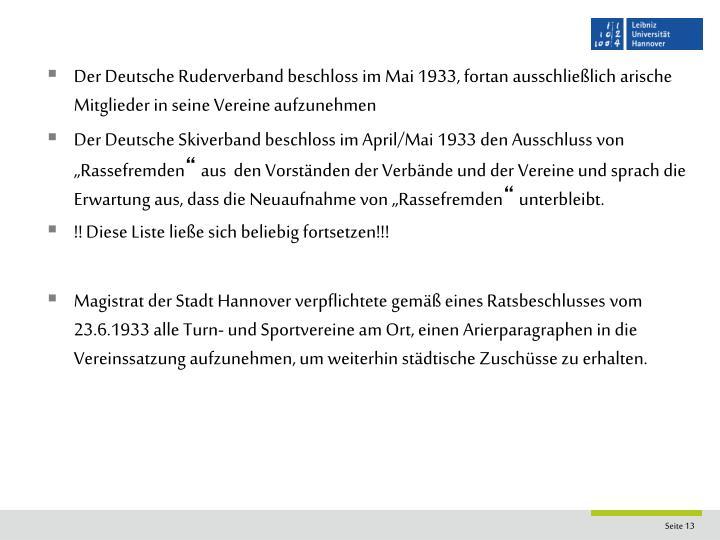 Der Deutsche Ruderverband beschloss im Mai 1933, fortan ausschließlich arische Mitglieder in seine Vereine aufzunehmen