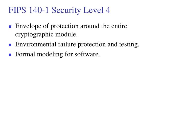 FIPS 140-1 Security Level 4