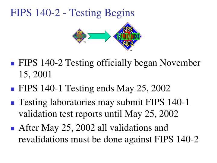 FIPS 140-2 - Testing Begins