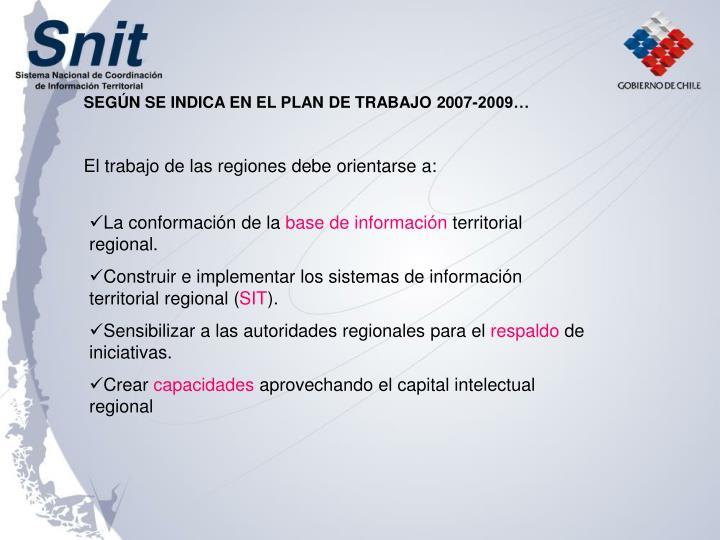 SEGÚN SE INDICA EN EL PLAN DE TRABAJO 2007-2009…