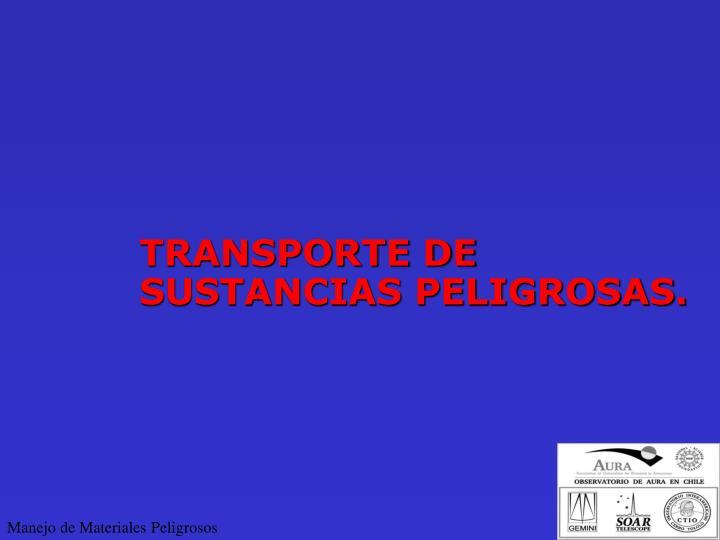 TRANSPORTE DE SUSTANCIAS PELIGROSAS.