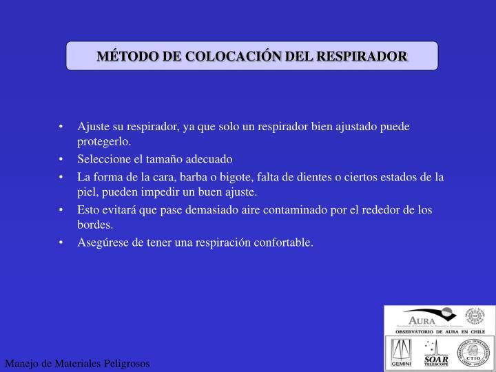 MÉTODO DE COLOCACIÓN DEL RESPIRADOR