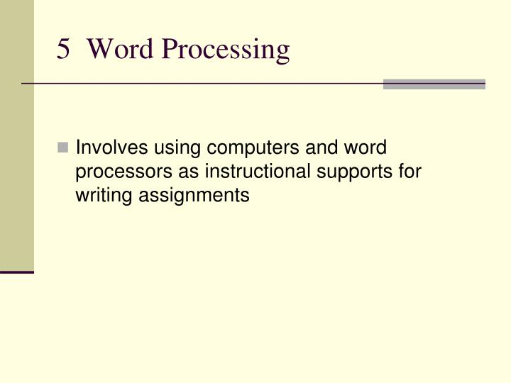 5  Word Processing