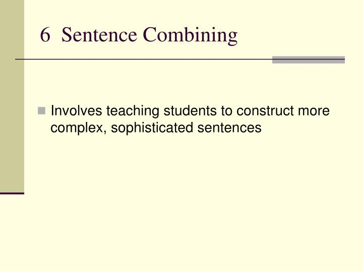 6  Sentence Combining