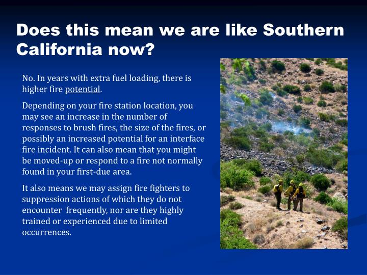 Does this mean we are like Southern California now?