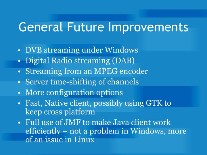 General Future Improvements