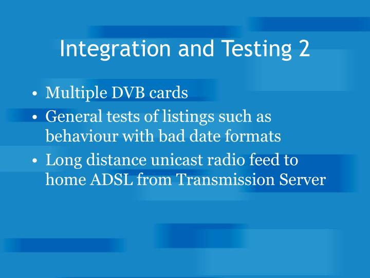 Integration and Testing 2