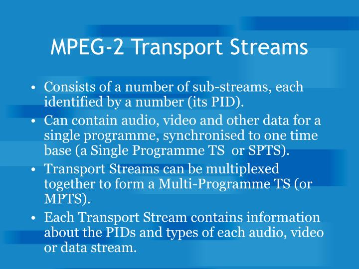 MPEG-2 Transport Streams