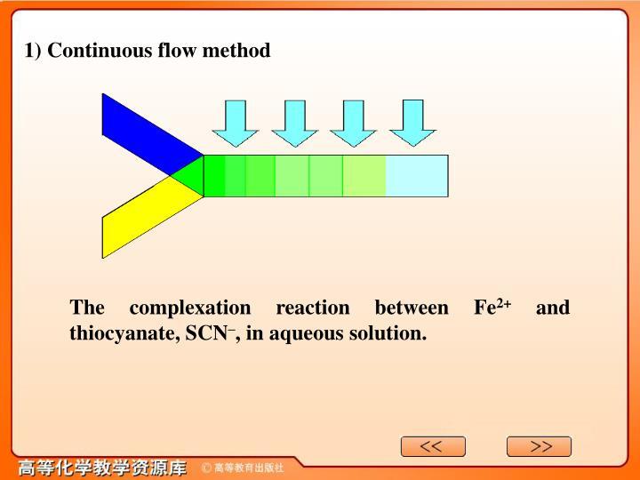 1) Continuous flow method