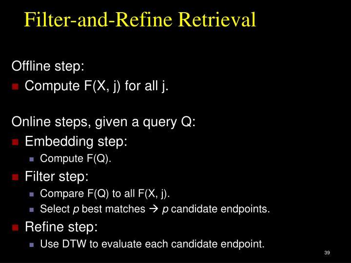 Filter-and-Refine Retrieval