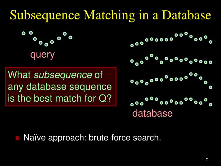 Subsequence Matching in a Database