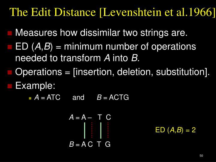 The Edit Distance [Levenshtein et al.1966]