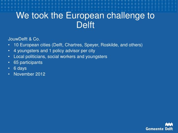 We took the European challenge to Delft