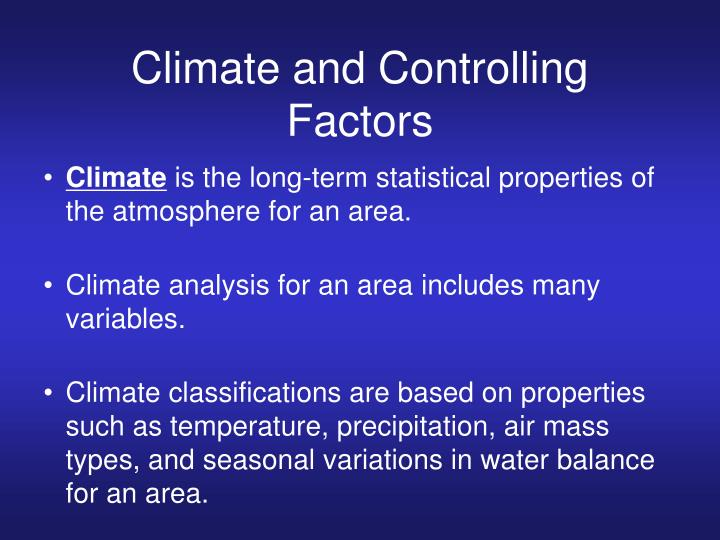 Climate and controlling factors