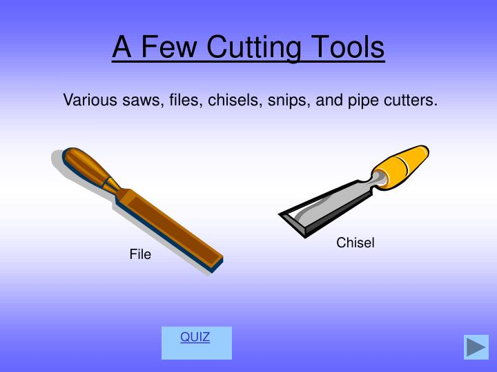 A Few Cutting Tools