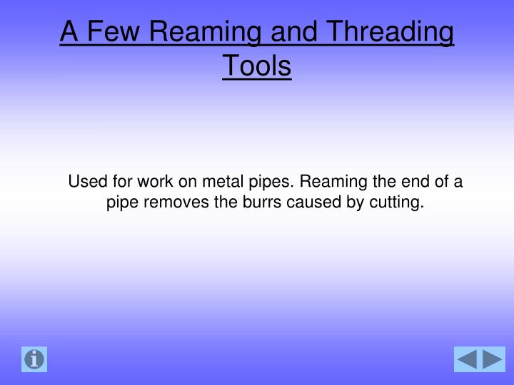 A Few Reaming and Threading Tools