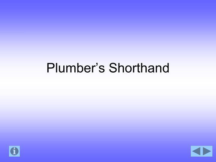 Plumber's Shorthand