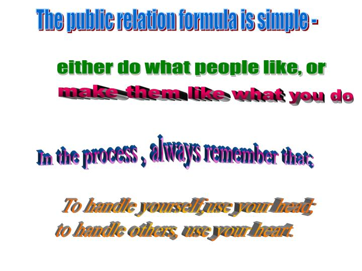 The public relation formula is simple -