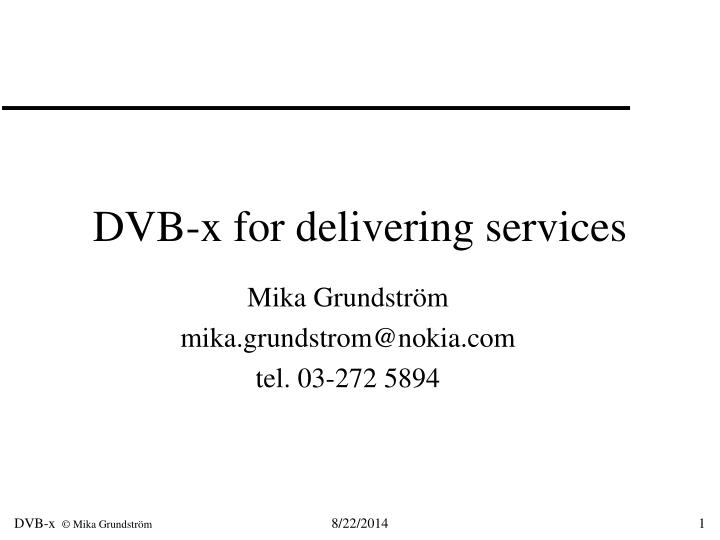 Dvb x for delivering services