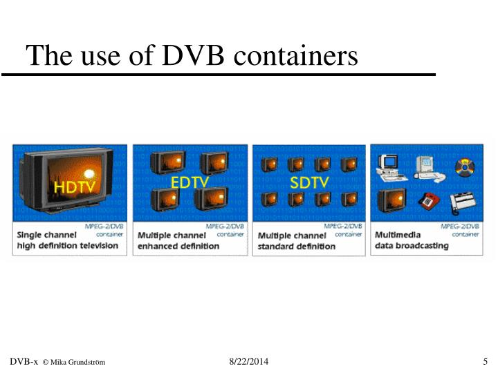 The use of DVB containers