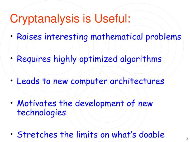 Cryptanalysis is Useful: