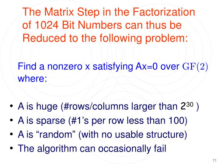 The Matrix Step in the Factorization of 1024 Bit Numbers can thus be Reduced to the following problem: