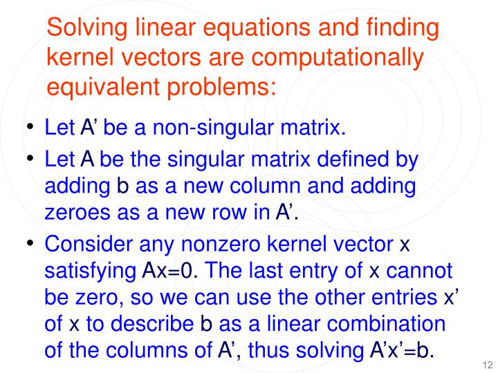 Solving linear equations and finding kernel vectors are computationally equivalent problems: